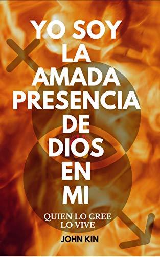 YO SOY LA AMADA PRESENCIA DE DIOS EN MI: QUIEN LO CREE, LO VIVE ...