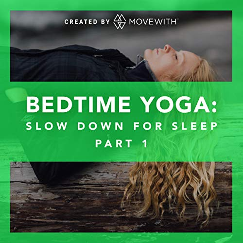Bedtime Yoga: Slow Down for Sleep: Part 1 audiobook cover art
