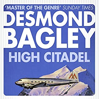 High Citadel                   By:                                                                                                                                 Desmond Bagley                               Narrated by:                                                                                                                                 Paul Tyreman                      Length: 11 hrs and 34 mins     70 ratings     Overall 4.4