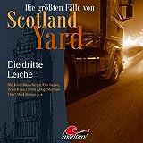 Die dritte Leiche: Die größten Fälle von Scotland Yard 44