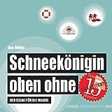 Schneekönigin oben ohne: Der Krimi für die Wanne (wasserfest - Badebuch für Erwachsene) (Badebücher für Erwachsene): Der Krimi für die Wanne ... / Wasserfeste Bücher für große Leser) - Ilse Müller