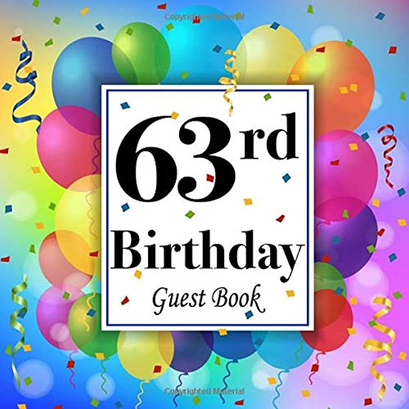 カセット法廷顕著63rd Birthday Guest Book: Party Celebration Keepsake Memory Book For Family & Friends to write best wishes, messages,  sign in, guest address & gift log