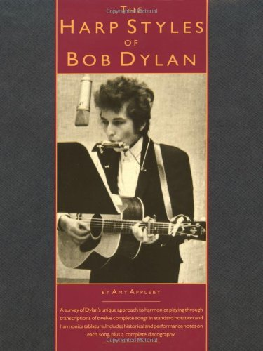 [[The Harp Styles Of Bob Dylan (Harmonica)]] [By: Appleby, Amy] [August, 1991]