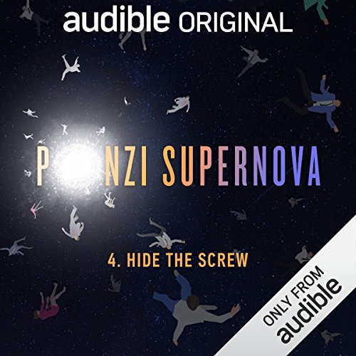 Ep. 4: Hide the Screw (Ponzi Supernova) audiobook cover art