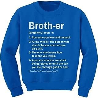 Tstars Brother Definition Funny Big Brother Gift Idea Youth Kids Sweatshirt