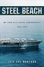 Steel Beach: My Life as a Naval Aircrewman