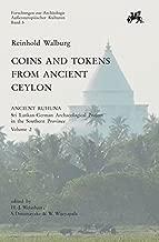 Coins and Token from Ancient Ceylon: Ancient Ruhuna. Sri Lanka-German Archaeological Project in the Southern Province. Vol. 2 (Forschungen zur Archaologie Aussereuropaischer Kulturen)