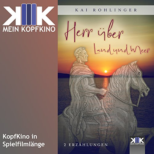 Herr über Land und Meer     Zwei Erzählungen              By:                                                                                                                                 Kai Rohlinger                               Narrated by:                                                                                                                                 Thomas Dellenbusch                      Length: 2 hrs and 49 mins     Not rated yet     Overall 0.0
