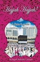 Hajjah Hajjah!: A Sister's guide to completing the Hajj and Umrah