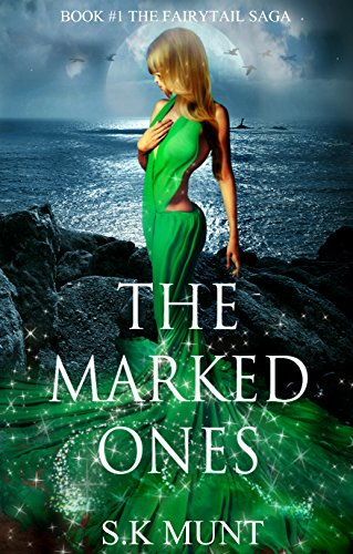 Book: The Marked Ones (Fairytail Saga) by S.K Munt