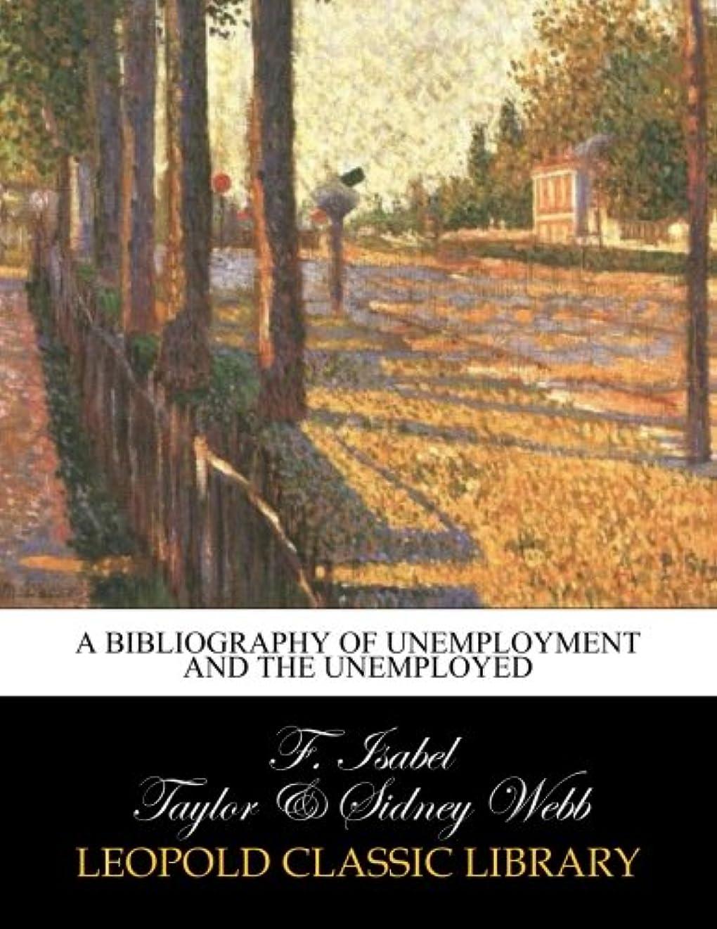 進むグリーンランドヒゲA bibliography of unemployment and the unemployed