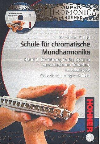 Schule für chromatische Mundharmonika Band 2 (+CD): Einführung in das Spiel in verschiedenen