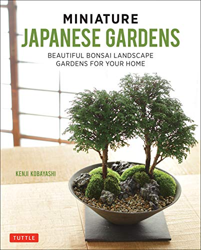 Miniature Japanese Gardens: Beautiful Bonsai Landscape Gardens for Your Home