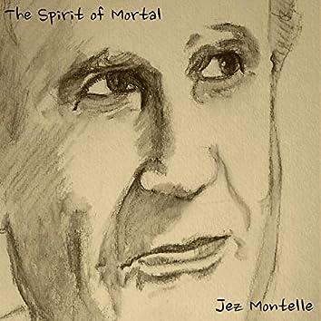 The Spirit of Mortal