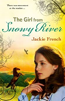 The Girl from Snowy River (The Matilda Saga, #2) by [Jackie French]