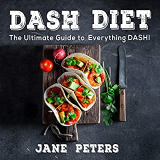 DASH Diet: The Ultimate Guide to Everything DASH! cover art