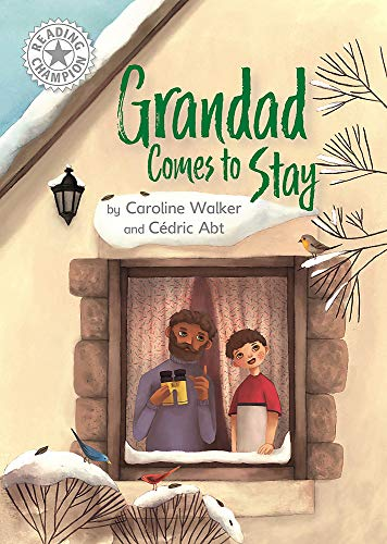 Grandad Comes to Stay: Independent Reading White 10 (Reading Champion, Band 501)