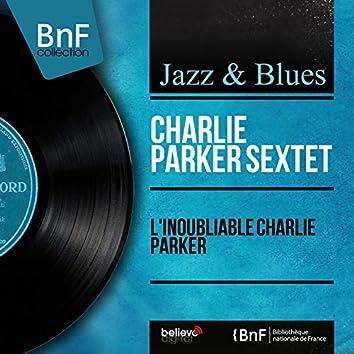 L'inoubliable Charlie Parker (feat. Miles Davis, J. J. Johnson, Max Roach, Duke Jordan, Tommy Potter) [Mono Version]