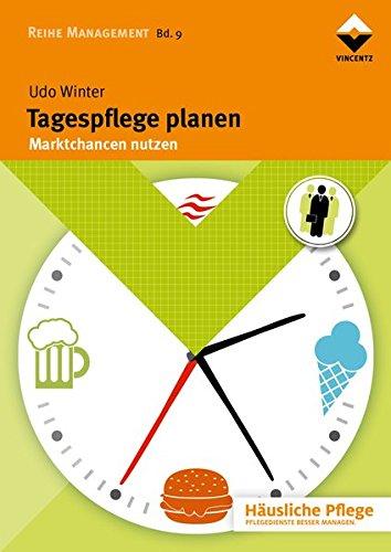 Tagespflege planen: Marktchancen nutzen (Reihe Management)