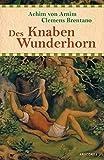 Des Knaben Wunderhorn - Alte deutsche Lieder - Achim von Arnim