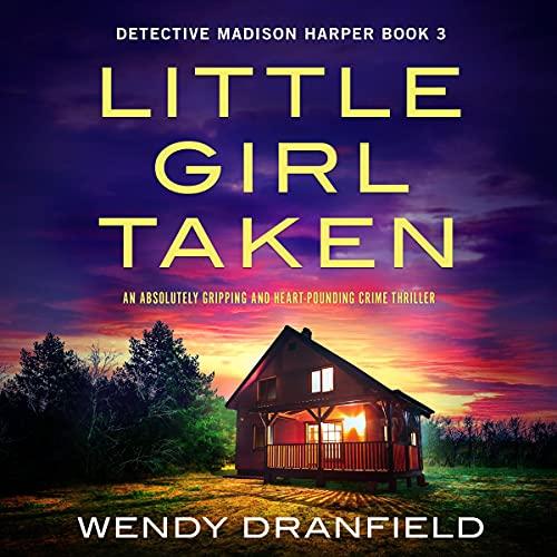 Little Girl Taken Audiobook By Wendy Dranfield cover art