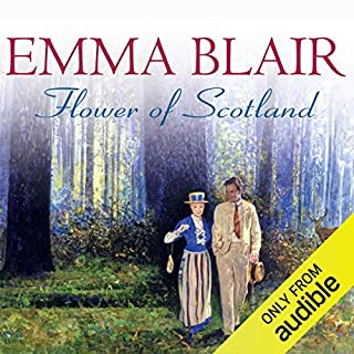 Flower of Scotland                   By:                                                                                                                                 Emma Blair                               Narrated by:                                                                                                                                 Kara Wilson                      Length: 14 hrs and 3 mins     5 ratings     Overall 3.0