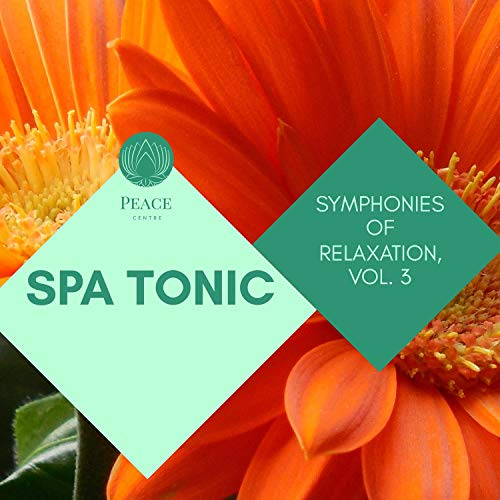 Spa Tonic - Symphonies Of Relaxation, Vol. 3