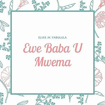 Ewe Baba U Mwema