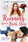 Running From A Rock Star (Brides on the Run) (Volume 1)