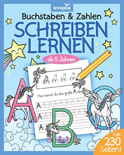 Buchstaben und Zahlen schreiben lernen ab 5 Jahren: Das Zauber-ABC mit Einhörnern und Feen + Zahlen lernen mit Einhörnern von 1-10. Der große Übungsblock für Kinder. BONUS: Viele Malbilder