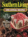 Southern Living 1996 Annual Recipes (Southern Living Annual Recipes)