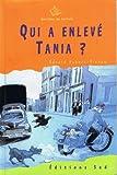 Qui a enlevé Tania?