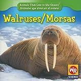 Walruses/Morsas (Animals That Live in the Ocean/Animales Que Viven En El Oceano) (English and Spanish Edition)