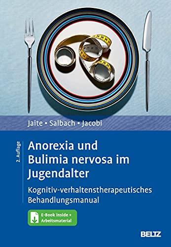Anorexia und Bulimia nervosa im Jugendalter: Kognitiv-verhaltenstherapeutisches Behandlungsmanual. Mit E-Book inside und Arbeitsmaterial
