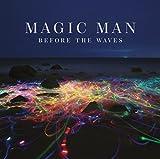 Songtexte von Magic Man - Before the Waves