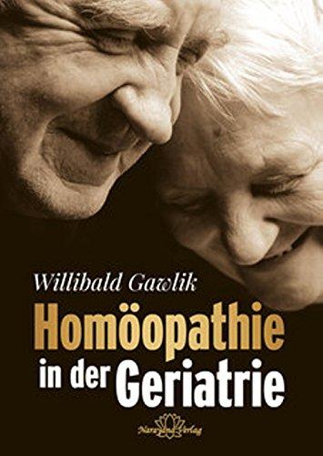Gawlik, Willibald<br />Homöopathie in der Geriatrie