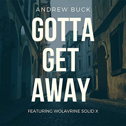 Andrew Buck feat. Wolvarine Solid X