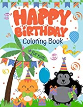 Happy Birthday Coloring Book: Great Coloring Pages for Super Awesome Kids Ages 3-8