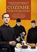 Cozinhe com os Monges: As tradicionais receitas do Mosteiro de São Bento