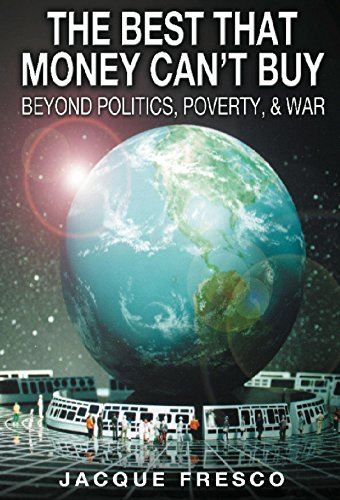 The Best That Money Can't Buy: Beyond Politics, Poverty and War