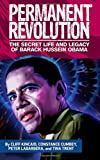 Permanent Revolution: The Secret Life and Legacy of Barack Hussein Obama