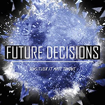 Future Decisions