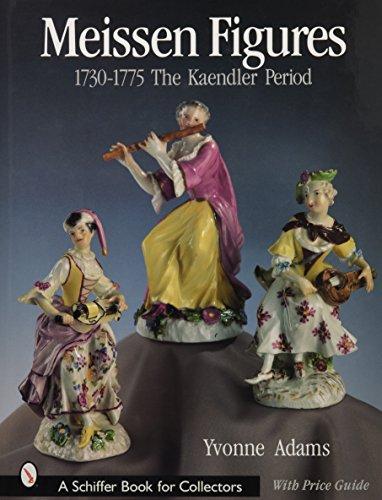 Meissen Figures 1730-1775: The Kaendler Years: The Kaendler Period (Schiffer Book for Collectors)