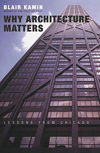 Why Architecture Matters: Lessons from Chicago