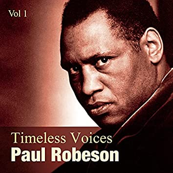 Timeless Voices: Paul Robeson Vol 1