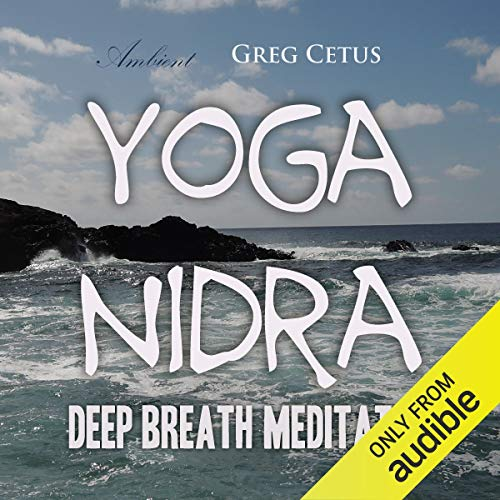 Yoga Nidra     Deep Breath Meditation              By:                                                                                                                                 Greg Cetus                               Narrated by:                                                                                                                                 Greg Cetus                      Length: 38 mins     2 ratings     Overall 4.0