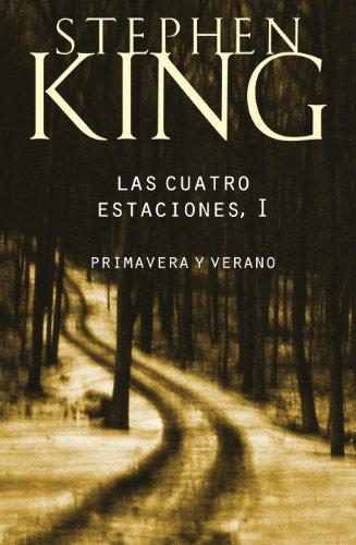 Las cuatro estaciones I: Primavera y verano de [Stephen King]