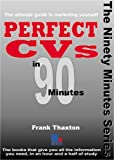 Perfect CVs in 90 Minutes (In ninety minutes) by Frank Thaxton (2005-10-01) -