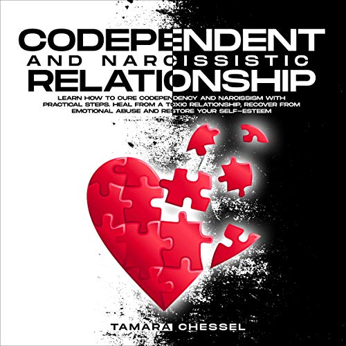 Codependent and Narcissistic Relationship Audiobook By Tamara Chessel cover art