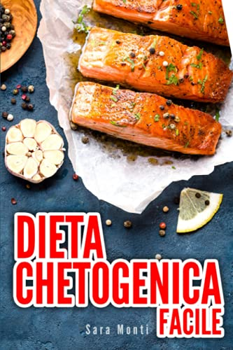 DIETA CHETOGENICA FACILE: Come riattivare il metabolismo, bruciare grasso in eccesso e perdere peso con la keto. Include menù 2 settimane e ricette veloci da preparare. Guida pratica per principianti